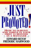 image of Just Promoted!: How to Survive and Thrive in Your First 12 Months As a Manager