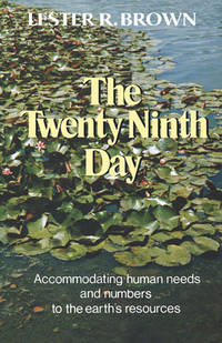 The Twenty-Ninth Day: Accommodating Human Needs and Numbers to the Earth's Resources