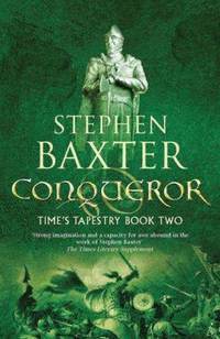 Conqueror : Time's Tapestry Book 2