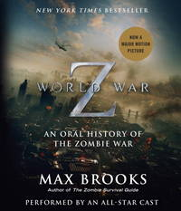 *Signed* World War Z (Audio CD): The Complete Edition (Movie Tie-In Edition): An Oral History of the Zombie War