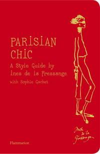 Parisian Chic by Ines de la Fressange; Sophie Gachet; Ines de la Fressange [Illustrator] - Paperback - 2011-04-05 - from paisan626 and Biblio.com