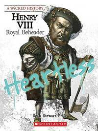 Henry VIII: Royal Beheader (Wicked History)