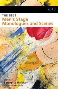 The Best Men's Stage Monologues and Scenes, 2010 by Lawrence Harbison [Editor] - Paperback - 2010-09-01 - from paisan626 and Biblio.com