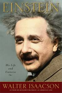 Einstein: His Life and Universe by Walter Isaacson - First Edition, First Printing - from S. Bernstein & Co.  and Biblio.com