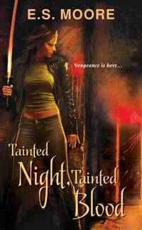 Tainted Night, Tainted Blood (Kat Redding) by E.S. Moore - Paperback - July 2012 - from The Book Nook and Biblio.com