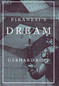 Piranesi's Dream A Novel