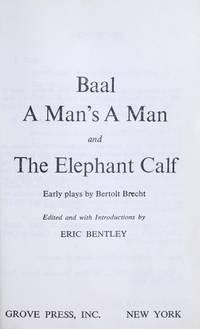Baal; A Man's a Man; The Elephant Calf
