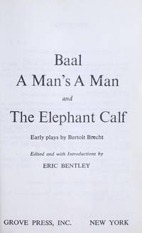 Ball, A Man's a Man, and The Elephant Calf