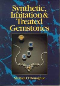 SYNTHETIC, IMITATION AND TREATED GEMSTONES Written by the former curator of earth sciences, The British Scientific Information Service