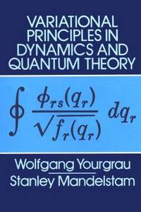 Variational Principles in Dynamics and Quantum Theory.