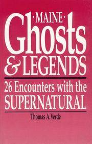 Maine Ghosts and Legends: 26 Encounters with the Supernatural