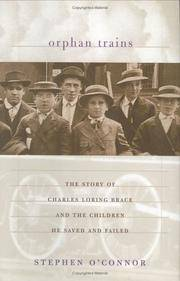 The Orphan Trains: The Story of Charles Loring Brace and the Children He Saved and Failed,...