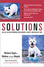 SOLUTIONS An All-In-One Reference for Raising a Happy and Healthy Dog