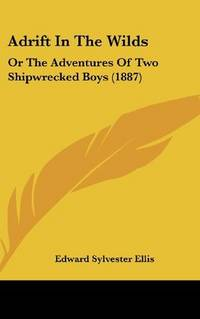 image of Adrift In The Wilds: Or The Adventures Of Two Shipwrecked Boys (1887)