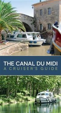 The Canal Du Midi: A Cruiser's Guide by Bernd W Kiessler - 2009-09-27