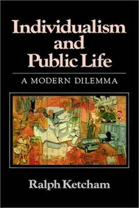 Individualism and Public Life: A Modern Dilemma.