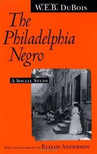 The Philadelphia Negro by W.E.B DuBois - Paperback - 3rd Printing - 1995 - from after-words bookstore and Biblio.com