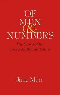 Of Men and Numbers  The Story of the Great Mathematicians