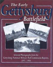 The Early Gettysburg Battlefield: Selected Photographs from the Gettysburg National Military Park...