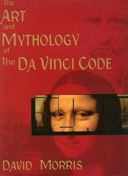 THE ART AND MYTHOLOGY OF THE DA VINCI CODE by  David Morris - First Edition - 2004 - from Gravelly Run Antiquarians and Biblio.com