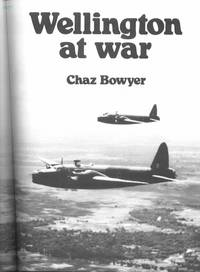 Halifax and Wellington At War. by  Chaz & Armand Van Ishoven Bowyer - Hardcover - Reprint. - 1994 - from N. G. Lawrie Books. (SKU: 26133)