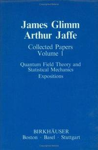 Collected Papers. Volume 1: Quantum Field Theory and Statistical Mechanics. Expositions. Volume...
