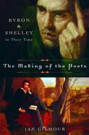The Making of the Poets: Byron and Shelley in Their Time.