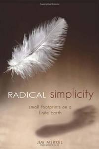 Radical Simplicity - Small Footprints on a Finite Earth