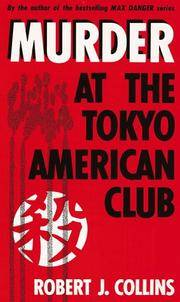 Murder at the Tokyo American Club by Robert J. Collins - Paperback - 1992 - from Dream Romantic Unlimited LLC and Biblio.com