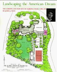 Landscaping the American Dream: The Gardens and Film Sets of Florence Yoch : 1890-1972