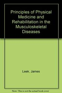 Principles of Physical Medicine and Rehabilitation in the Musculoskeletal Diseases, 1e