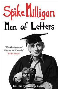 Spike Milligan: Man of Letters.