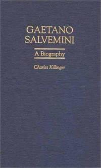Gaetano Salvemini: A Biography (Italian and Italian American Studies)