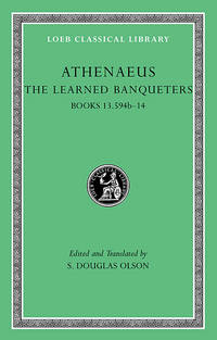 The Learned Banqueters, Volume VII: Books 13.594b-14 (Loeb Classical Library) by Athenaeus - from Better World Books Ltd (SKU: GRP118381499)