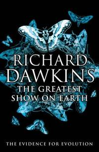 image of The Greatest Show on Earth : The Evidence for Evolution >>>> A BEAUTIFUL SIGNED UK FIRST EDITION & FIRST PRINTING HARDBACK <<<<