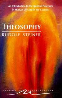 image of Theosophy : An Introduction to the Spiritual Processes in Human Life and in the Cosmos