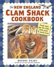 The New England Clam Shack Cookbook Favorite Recipes from Clam Shacks, Lobster Pounds & Chowder Houses
