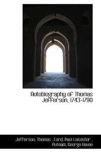 image of Autobiography of Thomas Jefferson, 1743-1790