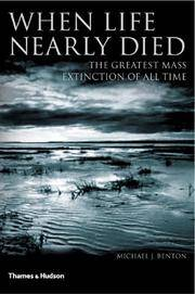 When Life Nearly Died: The Greatest Mass Extinction of All Time by Michael Benton - Paperback - 2005-09-01 - from Ergodebooks and Biblio.com