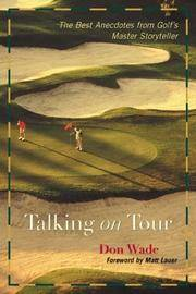 Talking on Tour: The Best Anecdotes from Golf's Master Storyteller. [hardcover]