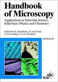 Handbook of Microscopy, Handbook of Microscopy: Applications in Materials Science, Solid-State...