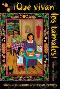 Que vivan los tamales!: Food and the Making of Mexican Identity (Di by  Jeffrey M Pilcher - Paperback - 1998-04-01 - from Cronus Books, LLC. (SKU: SKU1030890)