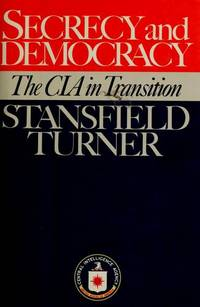 Secrecy and Democracy The CIA in Transition