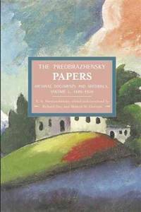 Preobrazhensky Papers, The: Archival Documents And Materials. Volume I. 1886-1920