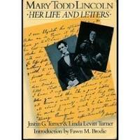 Marry Todd Lincoln : Her Life and Letters