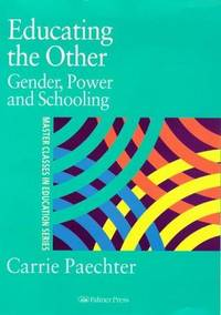 Educating the Other: Gender, Power and Schooling (Master Classes in Education)