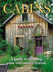 CABINS : A GUIDE TO BUILDING YOUR OWN NATURE RETREAT