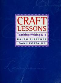 Craft Lessons; Teaching Writing K-8
