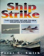 SHIP STRIKE: THE HISTORY OF AIR-TO-SEA WEAPONS SYSTEMS.