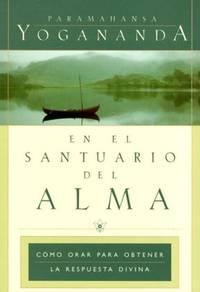 En El Santuario Del Alma/In the Sanctuary of the Soul: Como Orar Para Obtener LA Respuesta...